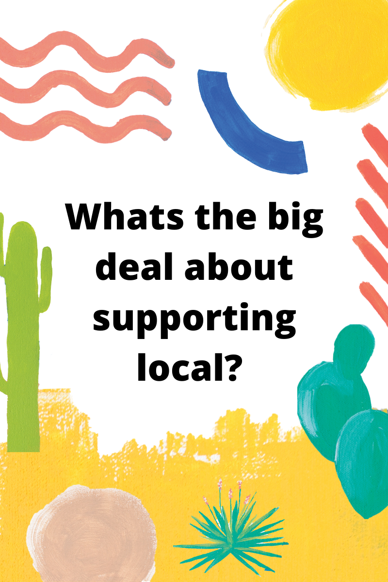 What's the big deal about supporting local?